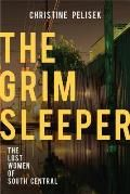The Grim Sleeper: The Lost Women of South Central by Christine Pelisek