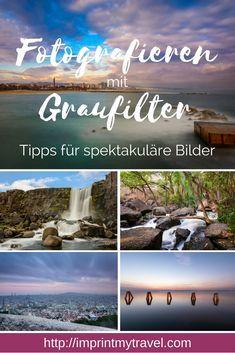 Fotografieren mit Graufilter. Meine Tipps für spektakuläre Bilder. Einstellungen, Filterempfehlung, Fotografietipps. #graufilter #fotografie #ndfilter