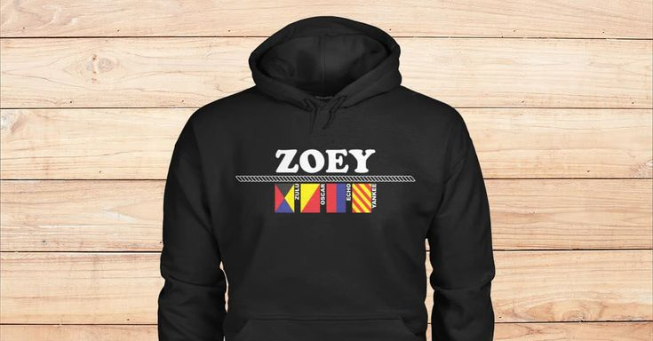 SPECIAL HOODIES FOR ZOEY. Are you Zoey? Please checkout on Viralstyle!#names #nameszoeyhoodies #zoey #alphabetflagshoodies #nauticalflagshoodies