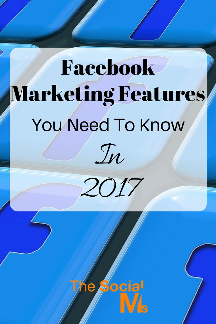 Every social network needs to evolve and develop new features as customers demand. Here are 9 Facebook marketing features you need to know for 2017 << The Social Ms