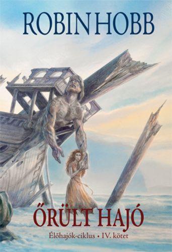 Őrült hajó I-II. · Robin Hobb · Könyv · Moly