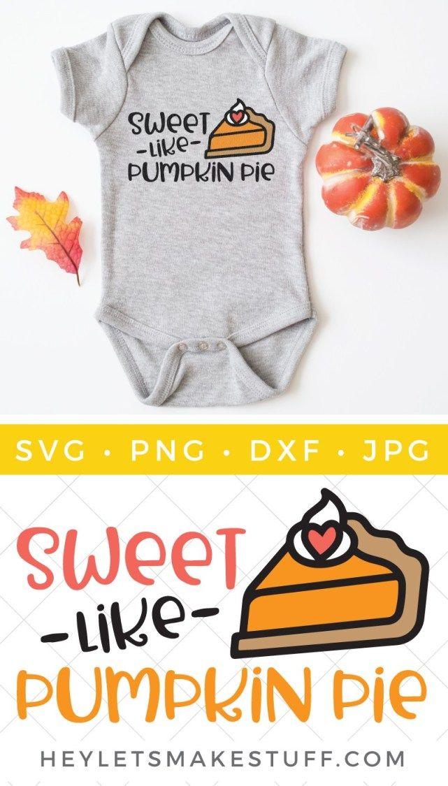 Free Thanksgiving Sweet Like Pumpkin Pie SVG Cute