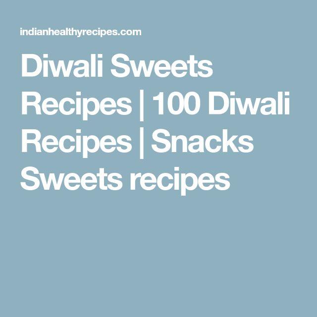 Diwali Sweets Recipes | 100 Diwali Recipes | Snacks Sweets recipes