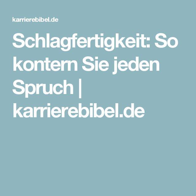 Schlagfertigkeit: So kontern Sie jeden Spruch | karrierebibel.de
