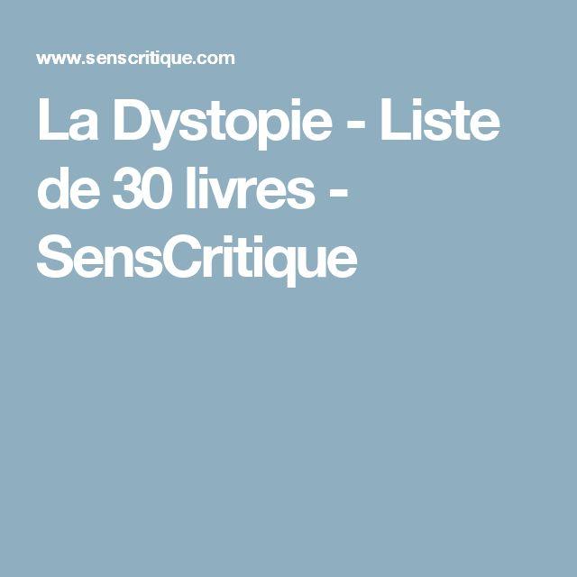 La Dystopie - Liste de 30 livres - SensCritique