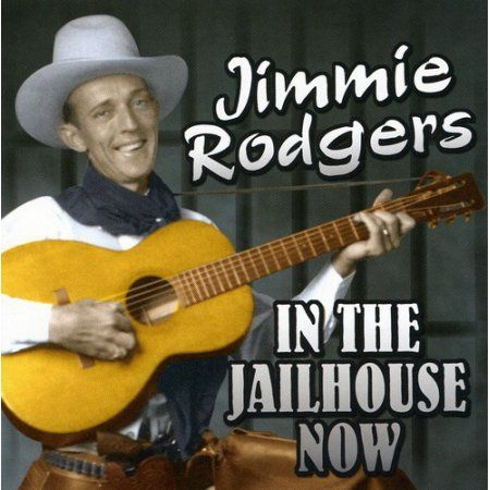 Jimmie Rodgers - In the Jailhouse Now [CD]