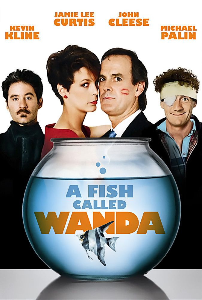 A Fish Called Wanda( I honestly quote this movie almost every other day- seriously. A must watch!)
