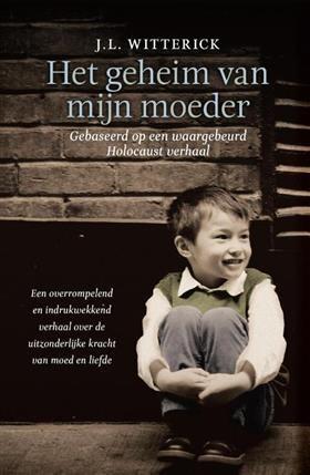 Libris-Boekhandel: Het geheim van mijn moeder - J.L. Witterick (Hardcover, ISBN: 9789000334834)