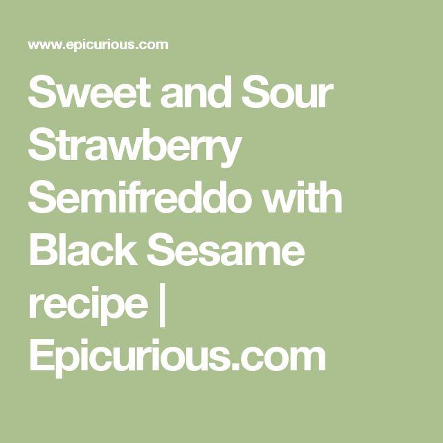 Sweet and Sour Strawberry Semifreddo with Black Sesame recipe | Epicurious.com