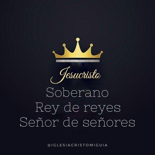 la cual a su tiempo mostrará el bienaventurado y solo Soberano, Rey de reyes, y Señor de señores, 1 Timoteo 6:15