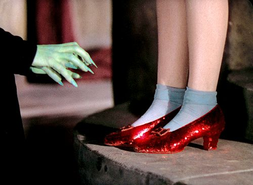 """""""And remember, never let those ruby slippers off your feet for a moment, or you will be at the mercy of the Wicked Witch of the West."""" The Wizard of Oz (1939)"""