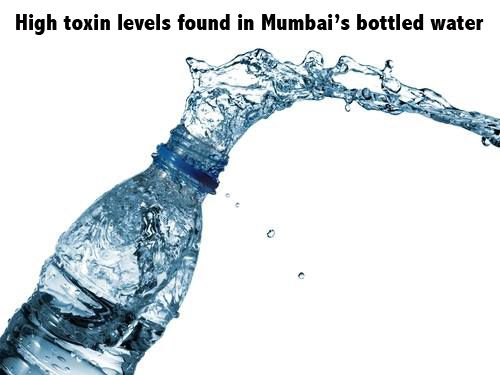 In a recent study, researchers found high levels of toxin in Mumbai's bottled water. Researchers tested 18 brands of bottles water and discovered higher than World Health Organization approved limits of bromate in 27% of 90 samples. Bromate has been linked to cause cancer in humans.