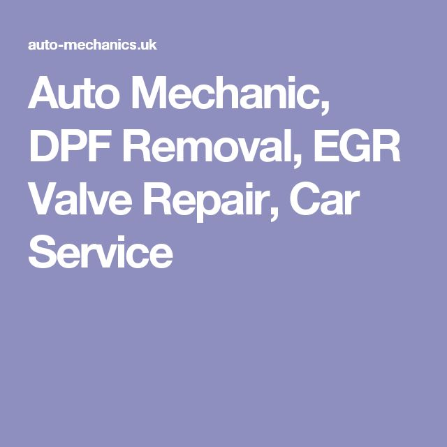 Auto Mechanic, DPF Removal, EGR Valve Repair, Car Service