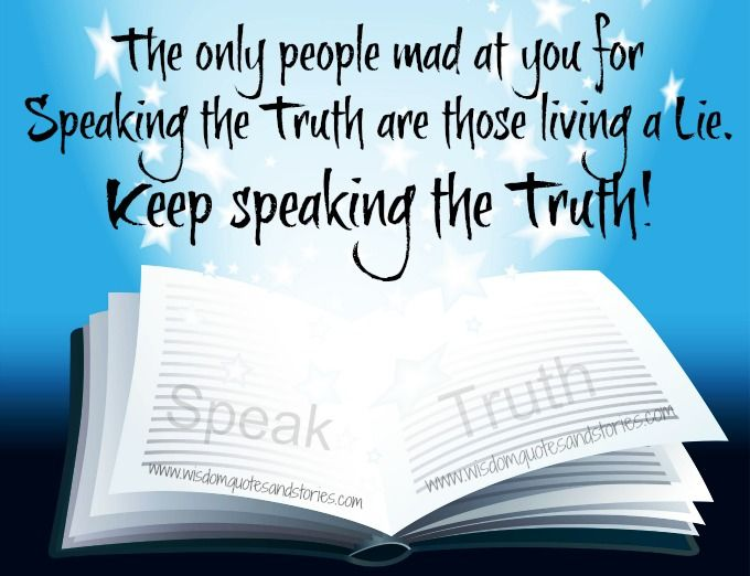 one should always speak truth One should always use moderate voice while speaking neither too low nor too loud because if a person has a presentation to give or a speech he/she might fail to deliver their complete message to the complete audience, or might make a fool of themselves.