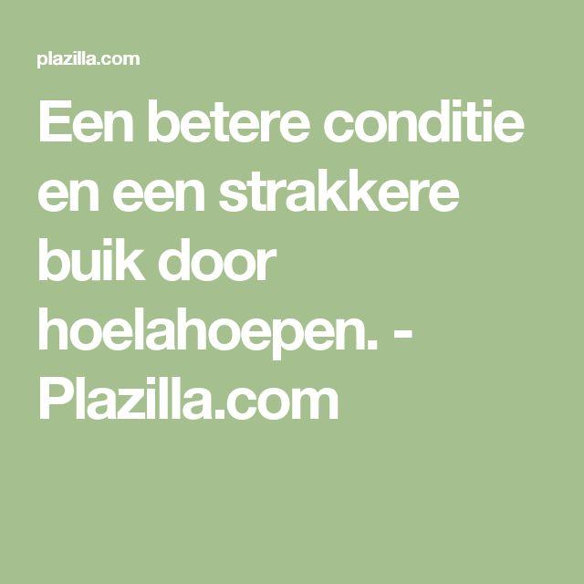 Een betere conditie en een strakkere buik door hoelahoepen. - Plazilla.com