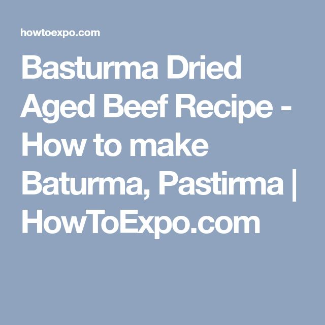 Basturma Dried Aged Beef Recipe - How to make Baturma, Pastirma | HowToExpo.com