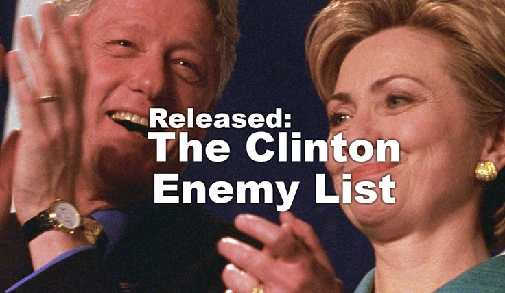 You'll Never Guess Who's On The Clintons' Enemies List These documents were just released by the Clinton Library to comply with Federal Law  Read more at http://www.westernjournalism.com/youll-never-guess-whos-bill-clintons-hit-list/#UpcDCu84ZaDS4VUU.99
