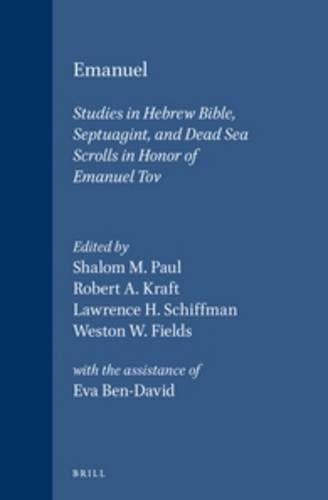 Emanuel: Studies in Hebrew Bible, Septuagint, and Dead Sea Scrolls in Honor of Emanuel Tov (Supplements to Vetus Testamentum)