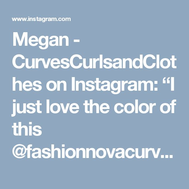 """Megan - CurvesCurlsandClothes on Instagram: """"I just love the color of this @fashionnovacurve dress!! So pretty! Use code xoccc to save 💵!! #fashionnova #novababe #fashionnovacurve…"""" • Instagram"""