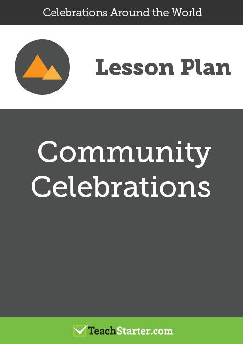 A 60 minute lesson in which students will identify how and why communities celebrate.