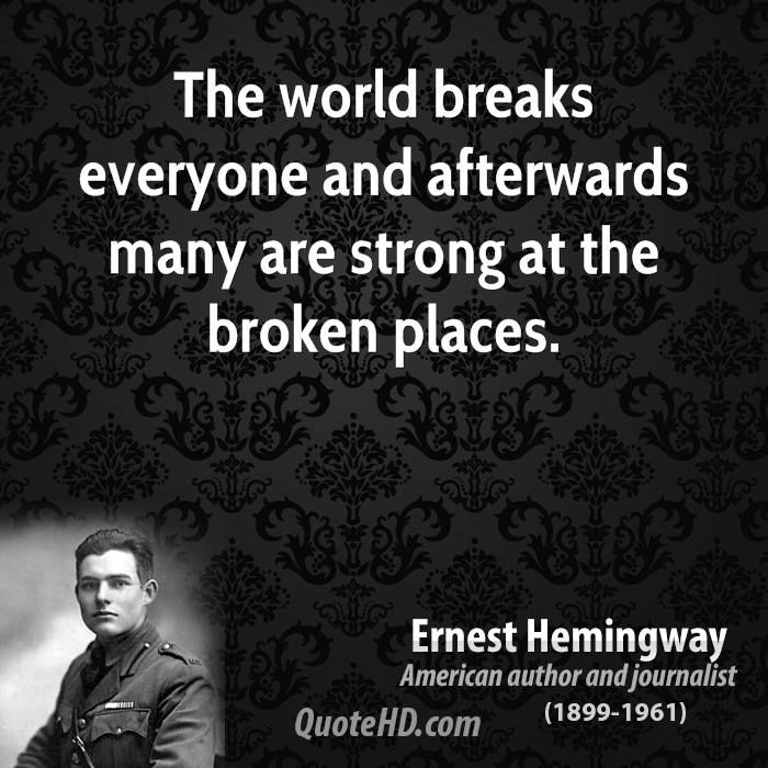 ernest-hemingway-quote-the-world-breaks-everyone-and-afterwards-many-are-strong-at-the