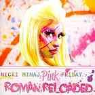 Pink Friday : Roman reloaded  Author:Nicki Minaj; Cam'Ron.; Rick Ross; 2 Chainz.; Lil Wayne.; All authors  Publisher:New York : Cash Money Records : Universal Republic, 2012.  Edition/Format: Music CD : CD audio : Popular music