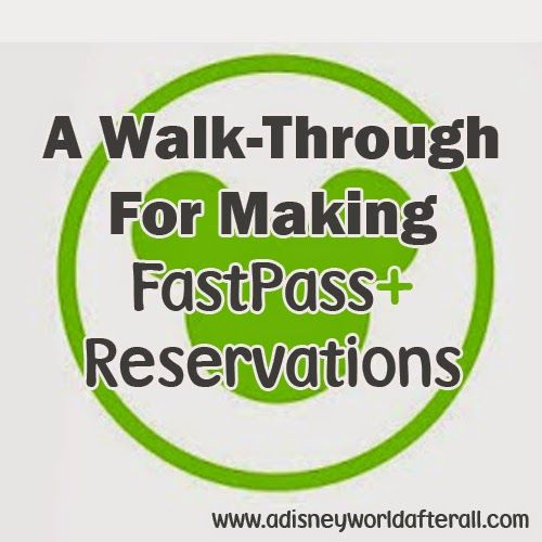 A Walk-through for Making FastPass+ Reservations at Walt Disney World