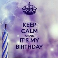 Keep calm cause It's my birthday