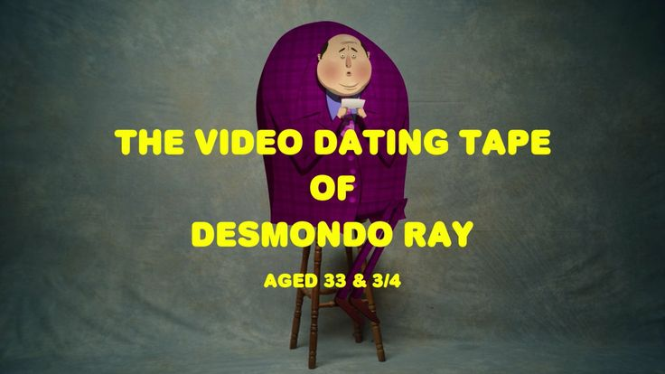 The Video Dating Tape of Desmondo Ray, Aged 33 & 3/4. I met a very interesting fellow recently. His name is Desmondo Ray, and this is his vi...