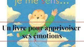 Un livre pour aider les enfants à apprivoiser les émotions