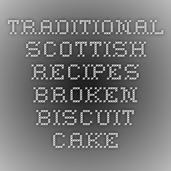 Traditional Scottish Recipes - Broken Biscuit Cake