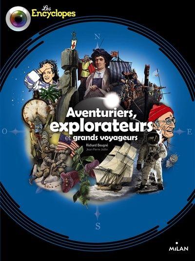 Aventuriers, explorateurs et grands voyageurs / Richard Beugné. Éditions Milan (5).