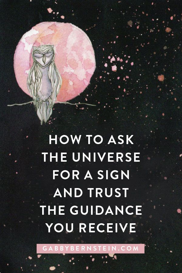 How To Ask The Universe For A Sign And Trust The Guidance You