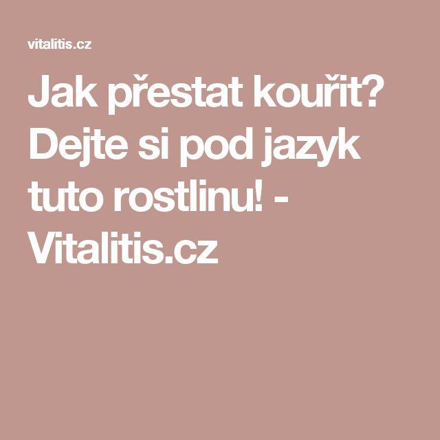 Jak přestat kouřit? Dejte si pod jazyk tuto rostlinu! - Vitalitis.cz