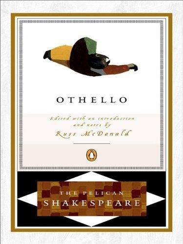 Othello (Shakespeare, Pelican) by William Shakespeare. $3.49. Publisher: Signet Classic; Revised edition (May 1, 2001). 208 pages. Author: William Shakespeare