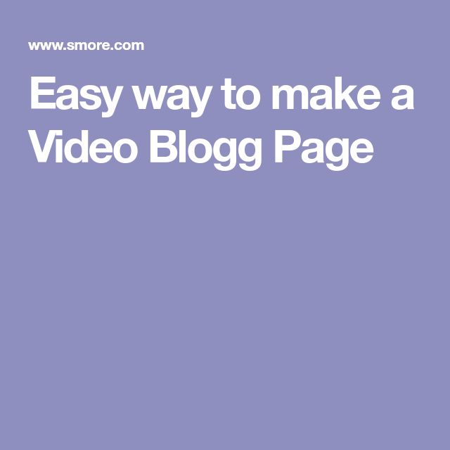 Easy way to make a Video Blogg Page