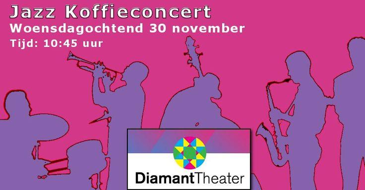 30 Nov – Jazz Koffieconcert – Diamanttheater winkel Mariahoeve - http://www.wijkmariahoeve.nl/jazz-koffieconcert-diamanttheater/