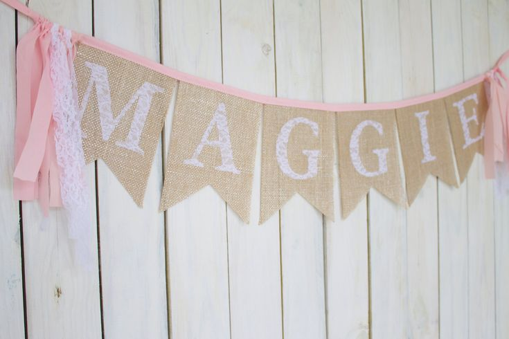 Burlap and Lace Name Banner - love the look in a vintage nursery!