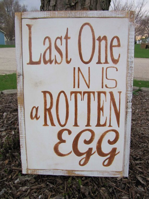 Last One in is a Rotten Egg Sign Lake Sign by MoreThanWordsSigns, $40.00 https://www.facebook.com/MoreThanWordsSigns