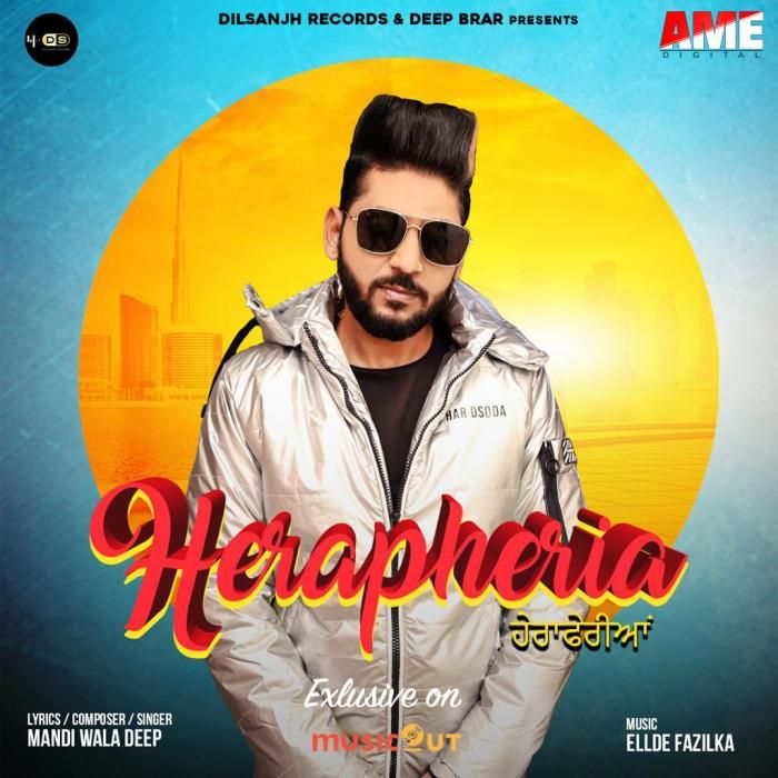 Herapheria By Mandi Wala Deep Mp3 Punjabi Song Download And Listen In 2020 Singer Mp3 Song Songs