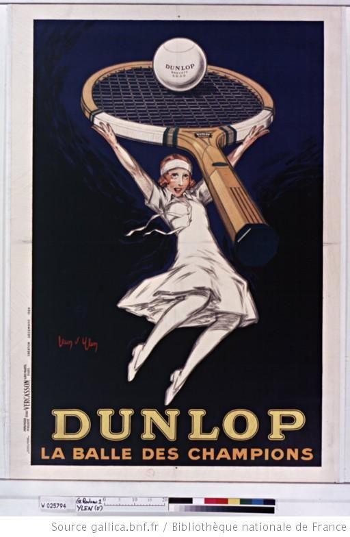 ¤  Dunlop la balle des champions. Author : Jean d'Ylen (1886-1938). Illustrateur Editor : [impr. Vercasson] ([Paris]) Date of publication : 1929
