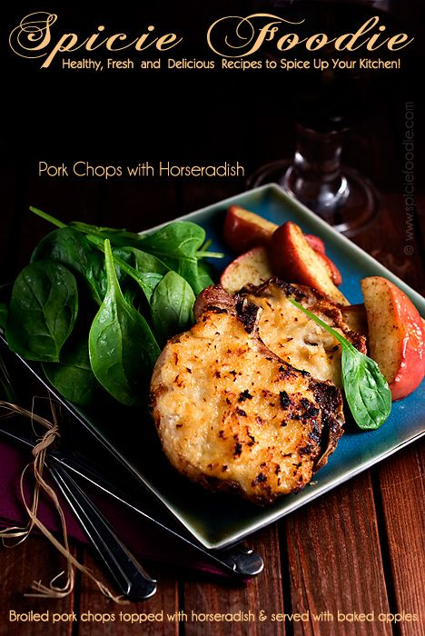 Broiled Pork Chops with Horseradish and Savory Baked Apples @SpicieFoodie