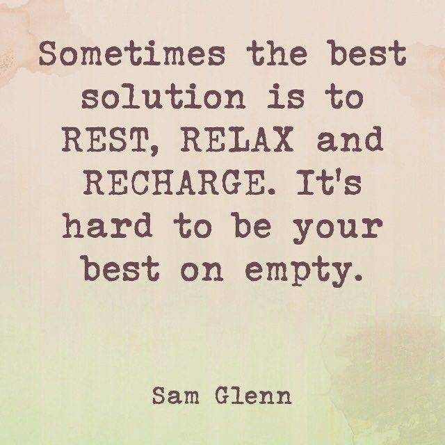 Friday Thought Rest Relax And Recharge In 2020 Relax Quotes Rest Quotes Recharge Quotes