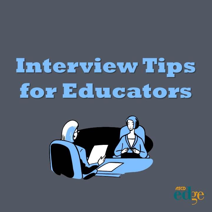 """ASCD EDge blogger Trevor Fritz writes """"Interview Tips"""" from a recently employed educator."""