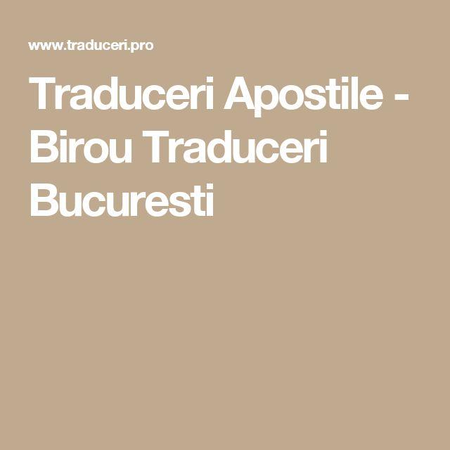 Traduceri Apostile - Birou Traduceri Bucuresti