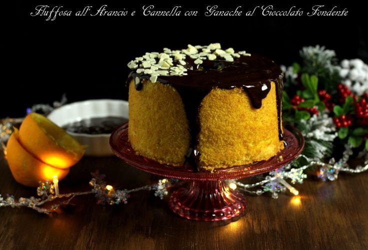 Fluffosa all'arancio e cannella con ganache al cioccolato fondente http://www.ungiornosenzafretta.ifood.it/2016/12/fluffosa-allarancio-e-cannella-con-ganache-al-cioccolato-fondente.html#more-37982