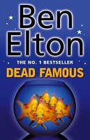 Dead Famous (Book) by Ben Elton (2002): Waterstones.com