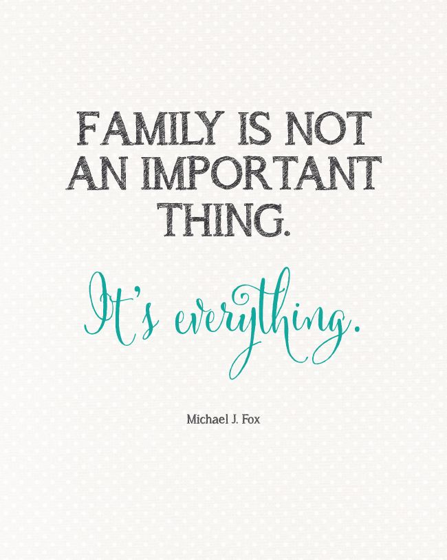 Family Is Everything - Micheal J. Fox Quote |  FREE HIGH RES PRINTABLE  landeelu.com