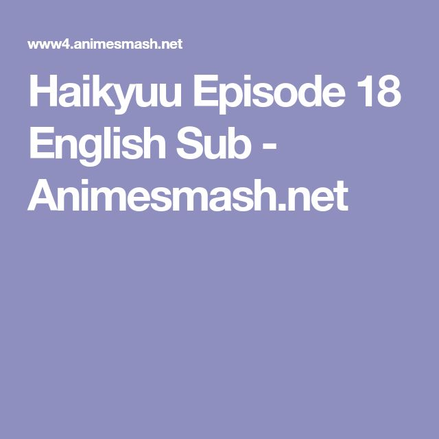 Haikyuu Episode 18 English Sub - Animesmash.net