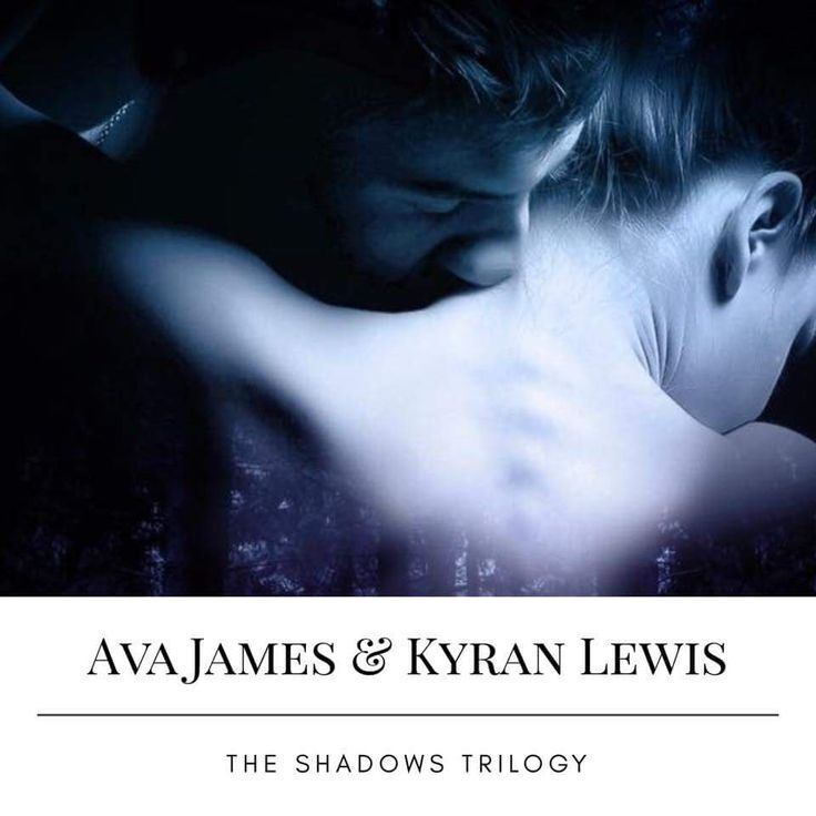 #TheShadowsTrilogy #IntoTheShadows #IntoTheSkies #IntoTheClear #IntoTheDawn #AvaJames #KyranLewis #AvaKyran